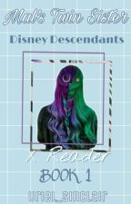 *•°Disney Descendants X Reader *•°❇Book 1❇ by Uriel_Sinclair