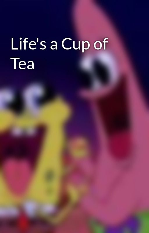 Life's a Cup of Tea by JAbooks13