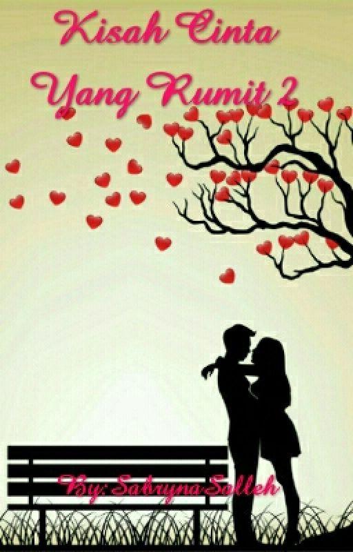Kisah Cinta Yang Rumit 2 by SabrynaSalleh