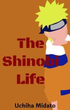 Naruto: The Shinobi Life by Uchiha_Midato