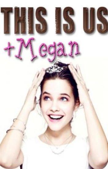This Is Us + Megan