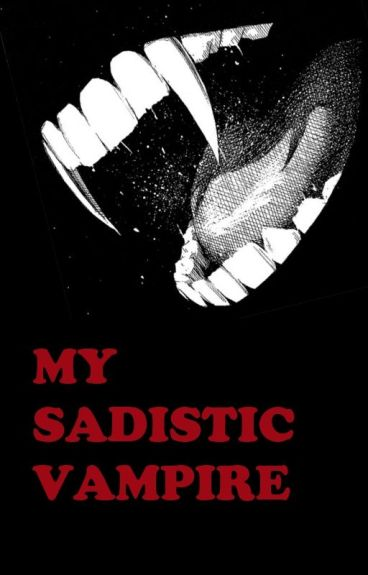 My sadistic Vampire(boyxboy)
