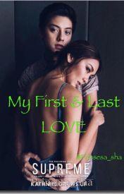 My First & Last LOVE  by Prinsesa_Sha