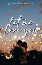 Let Me Love You by Its_gemaaa