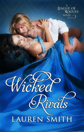 Wicked Rivals (The League of Rogues book 4) by LaurenSmithAuthor