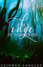 The Edge of the Woods by feedthewriter