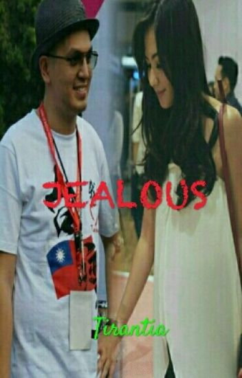 JEALOUS | 20+ | [ Completed ] Revisi