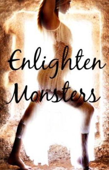Enlighten Monsters