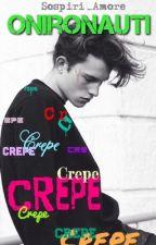 Onironauti - Crepe by Sospiri_Amore