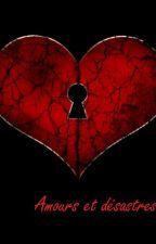 Amours et désastres by kymonno