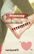 Problémy zamilovaných teenagerek by marcipanek12