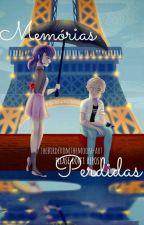 Memórias Perdidas - Miraculous ladybug✅ by Kawaiizinhuu