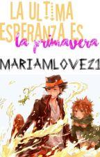 La Última Esperanza Es La Primavera < KHR> by MARIAMLOVE21