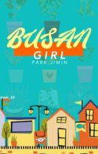 فَتــاةُ بُوسـان   BUSAN GIRL by jimin_33