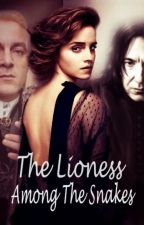 The Lioness Among The Snakes by MissAnastasiaMalfoy