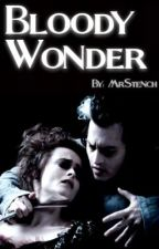 Bloody Wonder {Sweeney Todd Fanfic} by mrstench