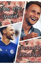You are loved❣ - Benedikt Höwedes  by larissa_bvb