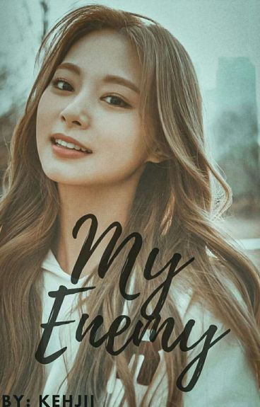 My Enemy! [Jungkook and Tzuyu FF] (On-Going)