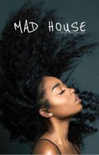 Mad House :: z.m {COMPLETED} by prombysza