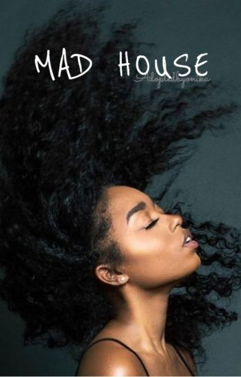 Mad House :: z.m {SHORT STORY-COMPLETED}