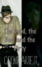 The Good, the Bad and the Dirty by Stay_Frosty_Brendon