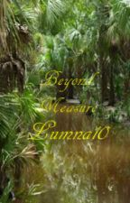 Beyond Measure by Lumna10