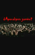 ¿Apocalipsis Zombie? by Dieguin21