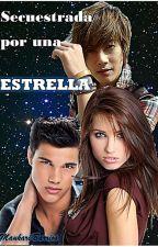 Secuestrada por una Estrella by Maukari_luisana