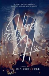 Happy To Be His  by fahimachougule