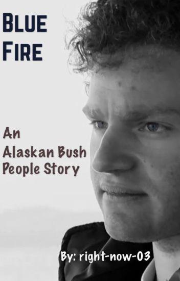 Blue Fire. A Gabriel Brown Alaskan Bush People story.