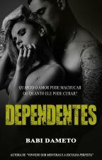 DEPENDENTES by BabiDameto