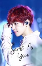 (COMPLETED)Same As You [CHANBAEK FF] by dedpers