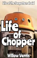 Life of Chopper: the Forgotten Droid by lothcatwillow88