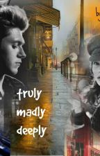 Truly...madly...deeply.. by Lia_Niallsgirl93