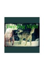 My Night Shares Two Dogs (Threequel to Talking To The Moon) by WhereTheWldThngsR