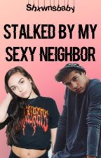 Stalked by my sexy neighbour ft Cameron Dallas  by shxwnsbaby