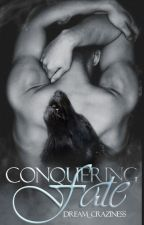Conquering Fate (The Raven Chronicles 2) by Dream_Craziness