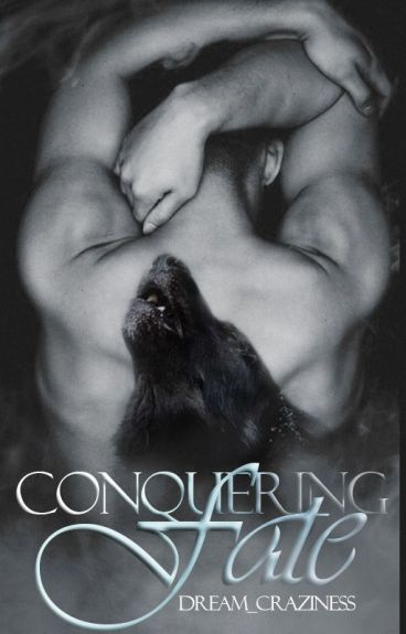 Conquering Fate (The Raven Chronicles 2) COMING SOON by Dream_Craziness