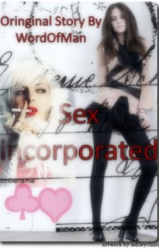 Sex Incorporated. by WordofMan