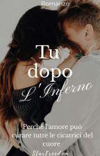Tu, Dopo L'Inferno... (COMPLETA IN REVISIONE) by _StarFreedom_