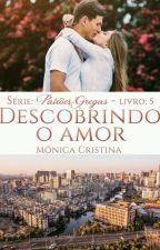 Paixões Gregas - Descobrindo o Amor (Degustação) by MnicaCristina140