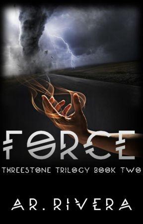 FORCE- Bk 2 Threestone Trilogy by ARRivera