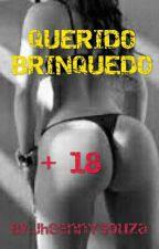 QUERIDO BRINQUEDO {..DEGUSTAÇÃO..} by JheennYSouza