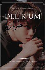 ㄴ [هَـذَيــاَن]_Delirium ㄱ by nadiahari