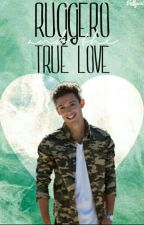 Ruggero With the  True Love♥ by Dollysusi