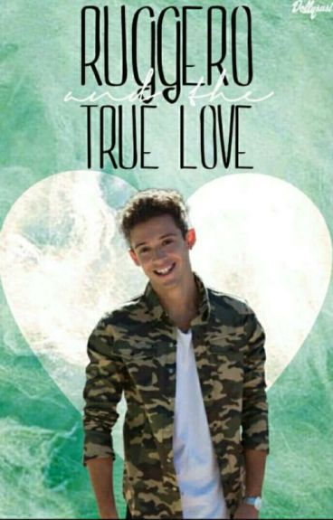 Ruggero With the  True Love♥