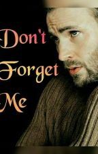 Don't Forget Me (Book 2) [COMPLETE] by chrisevansobsessed