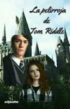 La pelirroja de Tom Riddle by eclipseofme