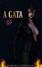 A Gata - Como tudo começou by Fernandadebora_