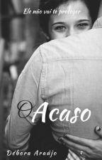 O Acaso by ultr4violencezz